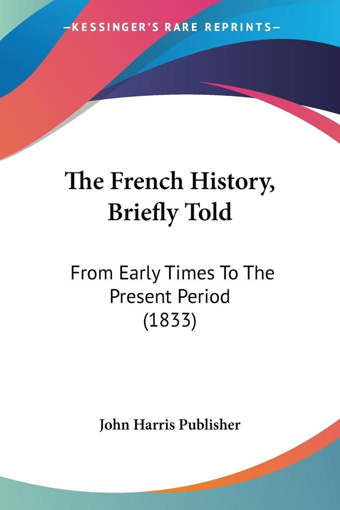 The French History, Briefly Told als Taschenbuch