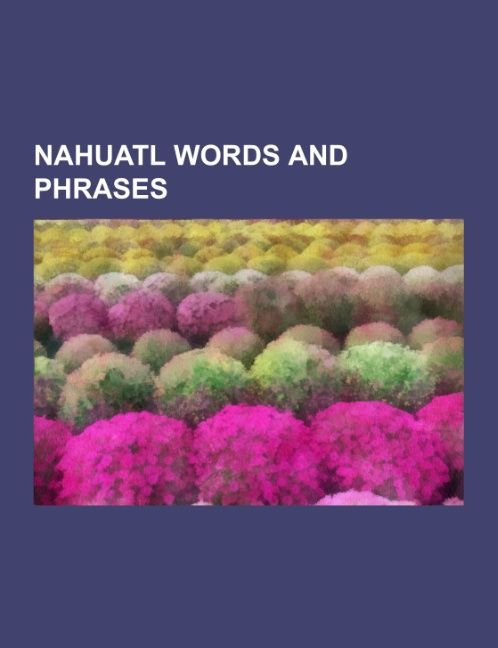 Nahuatl words and phrases als Taschenbuch