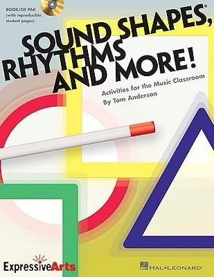 Sound Shapes, Rhythms and More!: Activities for the Music Classroom [With CD (Audio)] als Taschenbuch