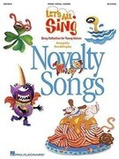 Let's All Sing Novelty Songs: Song Collection for Young Voices