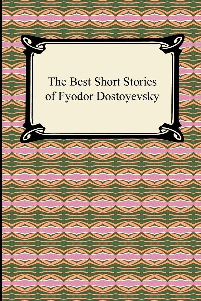 The Best Short Stories of Fyodor Dostoyevsky als Taschenbuch