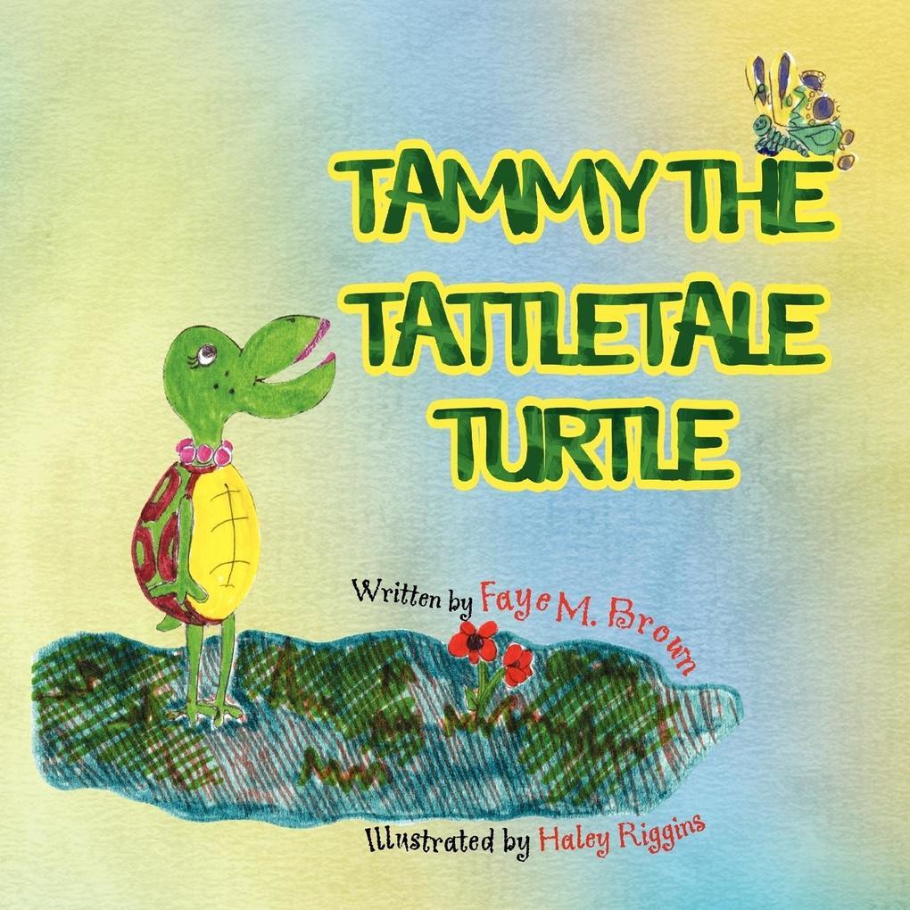 Tammy the Tattletale Turtle als Taschenbuch