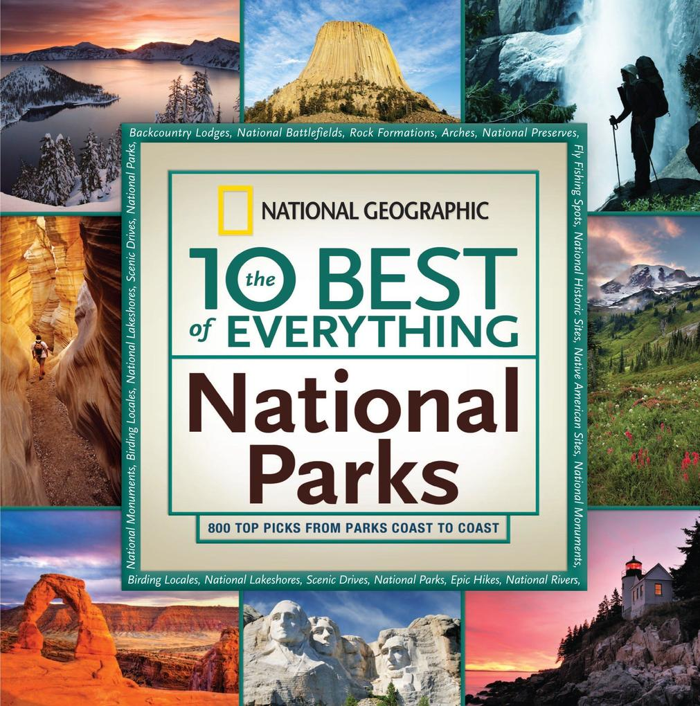 The 10 Best of Everything National Parks: 800 Top Picks from Parks Coast to Coast als Taschenbuch