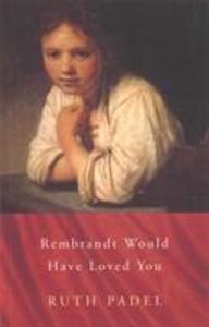 Rembrandt Would Have Loved You als Taschenbuch