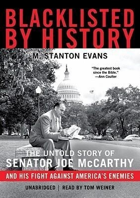Blacklisted by History: The Untold Story of Senator Joe McCarthy and His Fight Against America's Enemies als Hörbuch CD