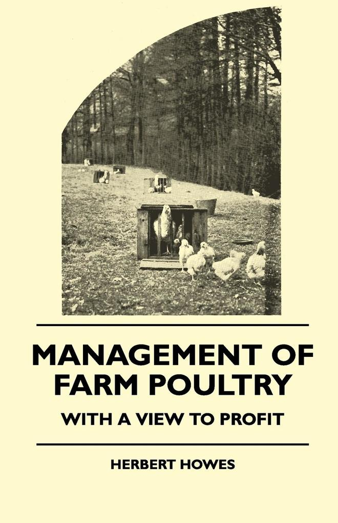 Management of Farm Poultry - With a View to Profit als Taschenbuch