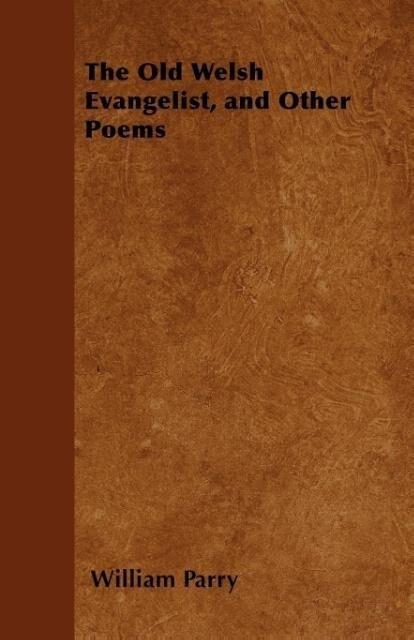 The Old Welsh Evangelist, and Other Poems als Taschenbuch