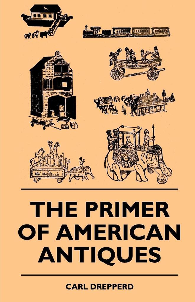 The Primer Of American Antiques als Taschenbuch