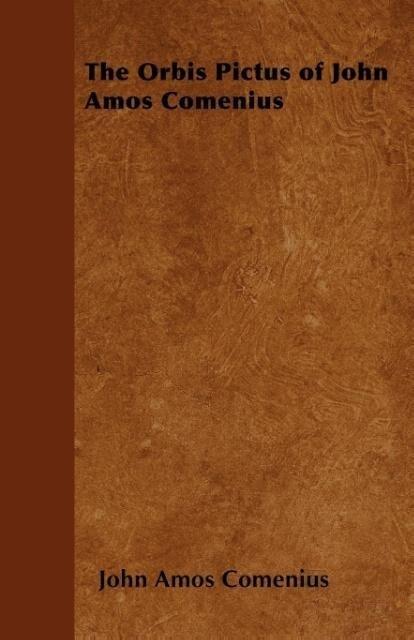 The Orbis Pictus of John Amos Comenius als Taschenbuch
