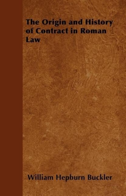 The Origin and History of Contract in Roman Law als Taschenbuch