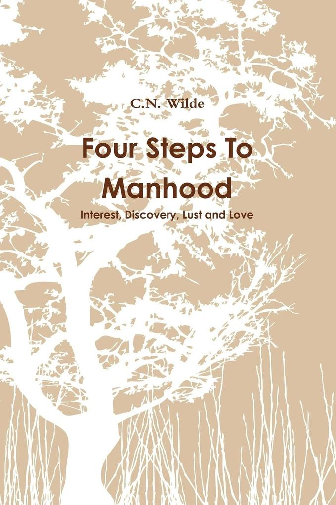 Four Steps To Manhood Interest, Discovery, Lust and Love als Taschenbuch