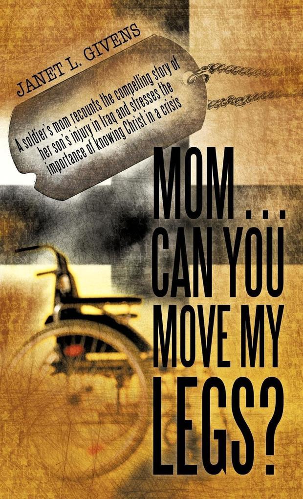 Mom...Can You Move My Legs? als Buch (gebunden)