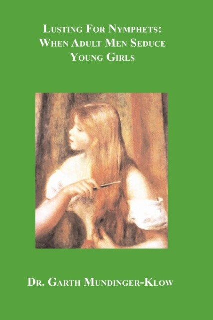 Lusting for Nymphets: When Adult Men Seduce Young Girls als Taschenbuch