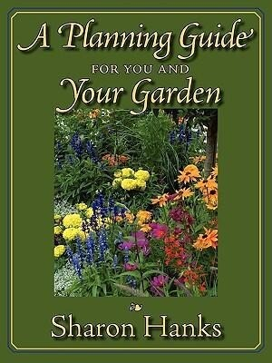 A Planning Guide for You and Your Garden als Taschenbuch