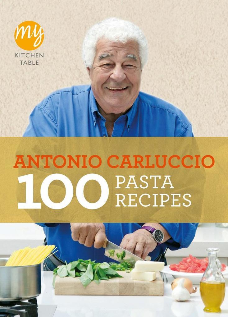 My Kitchen Table: 100 Pasta Recipes als Taschenbuch