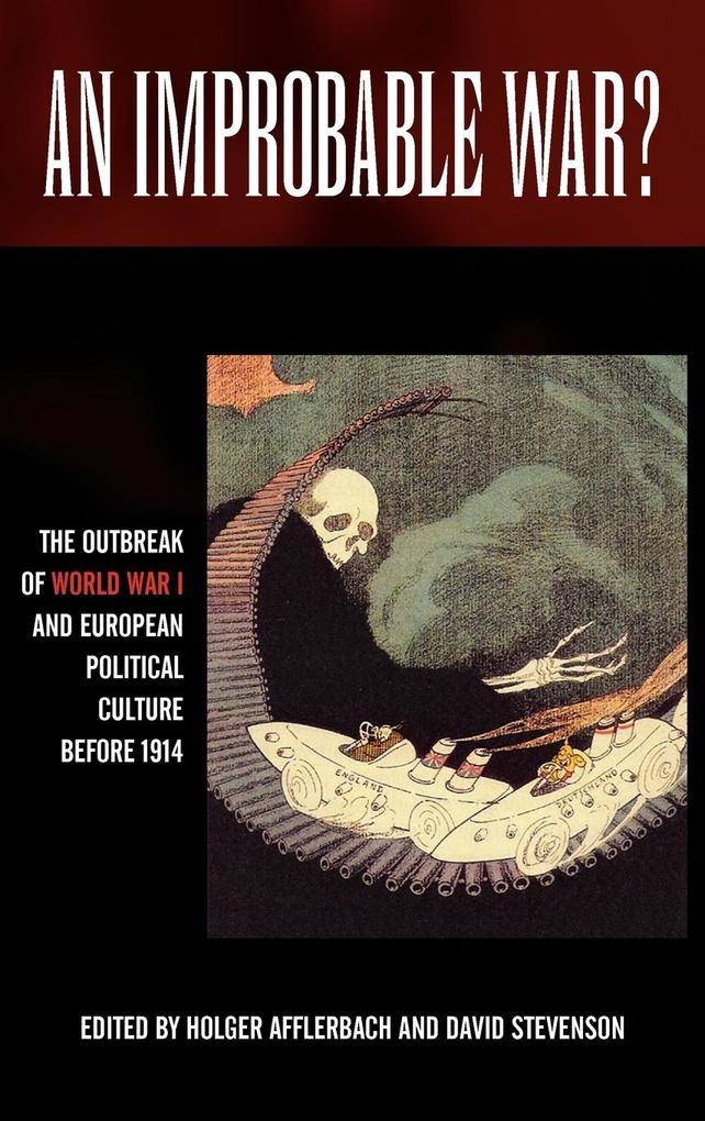 An Improbable War? the Outbreak of World War I and European Political Culture Before 1914 als Buch (gebunden)