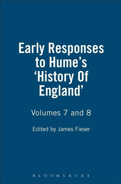 Early Responses to Hume's 'history of England': Volumes 7 and 8 als Taschenbuch