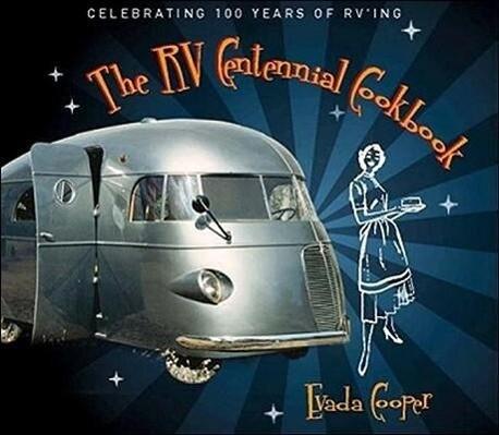 The RV Centennial Cookbook: Celebrating 100 Years of RVing als Buch (gebunden)