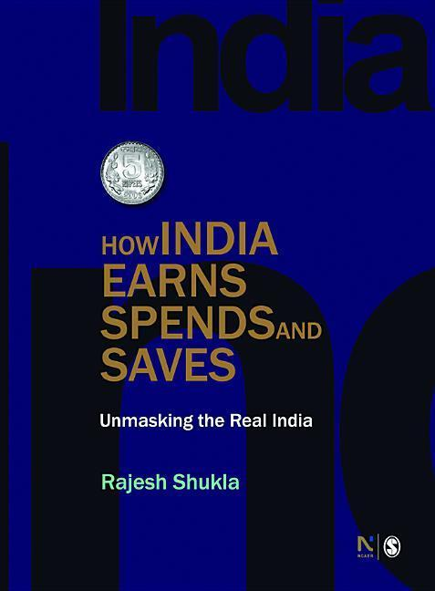 How India Earns, Spends and Saves: Unmasking the Real India als Buch (gebunden)