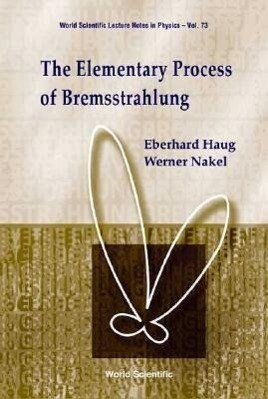 The Elementary Process of Bremsstrahlung als Buch (gebunden)