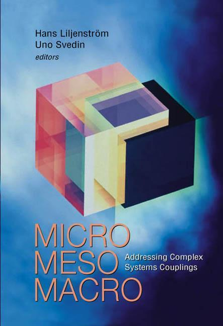Micro Meso Macro: Addressing Complex Systems Couplings als Buch (gebunden)