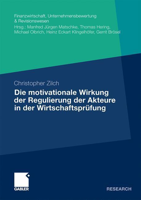 Die motivationale Wirkung der Regulierung der Akteure in der Wirtschaftsprüfung als Buch (kartoniert)