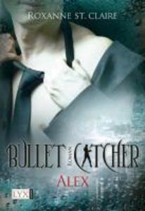 Bullet Catcher 01. Alex als eBook epub