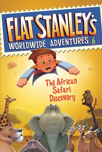 Flat Stanley's Worldwide Adventures #6: The African Safari Discovery als Taschenbuch