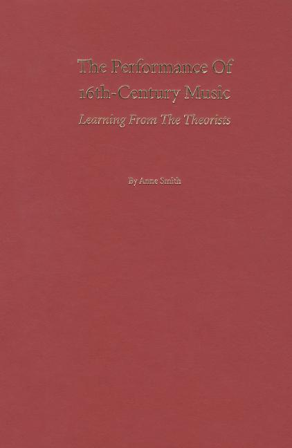 The Performance of 16th-Century Music: Learning from the Theorists als Buch (gebunden)