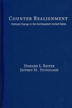 Counter Realignment: Political Change in the Northeastern United States als Buch (gebunden)