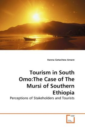 Tourism in South Omo:The Case of The Mursi of Southern Ethiopia als Buch (kartoniert)