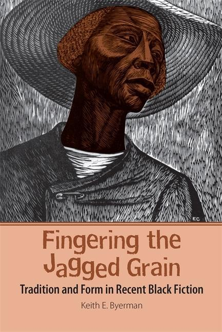 Fingering the Jagged Grain: Tradition and Form in Recent Black Fiction als Taschenbuch