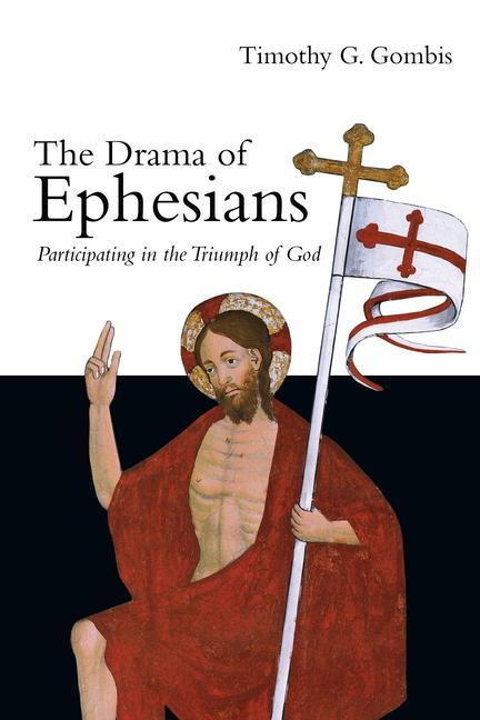 The Drama of Ephesians: Participating in the Triumph of God als Taschenbuch