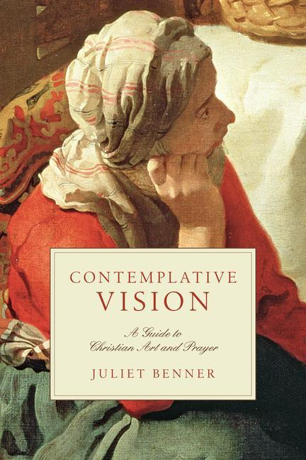 Contemplative Vision: A Guide to Christian Art and Prayer als Taschenbuch