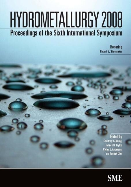 Hydrometallurgy 2008: Proceedings of the Sixth International Symposium als Buch (gebunden)