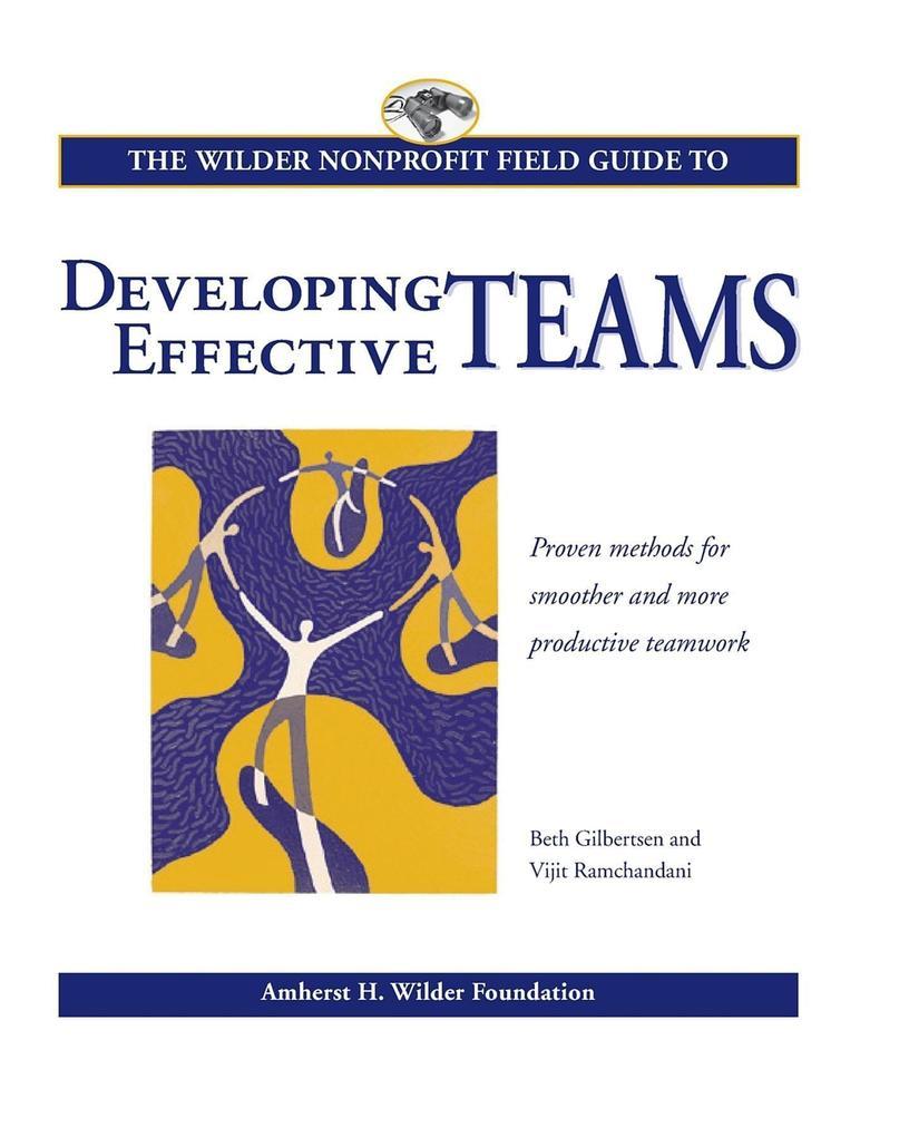 Wilder Nonprofit Field Guide to Developing Effective Teams als Taschenbuch