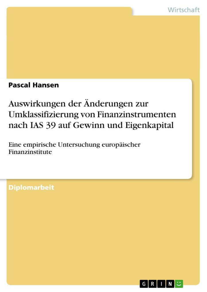 Auswirkungen der Änderungen zur Umklassifizierung von Finanzinstrumenten nach IAS 39 auf Gewinn und Eigenkapital als Buch (kartoniert)