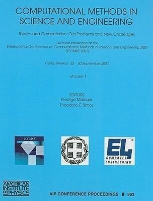 Computational Methods in Science and Engineering, Volume 1: Theory and Computation: Old Problems and New Challenges als Buch