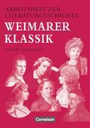 Arbeitsheft zur Literaturgeschichte. Weimarer Klassik
