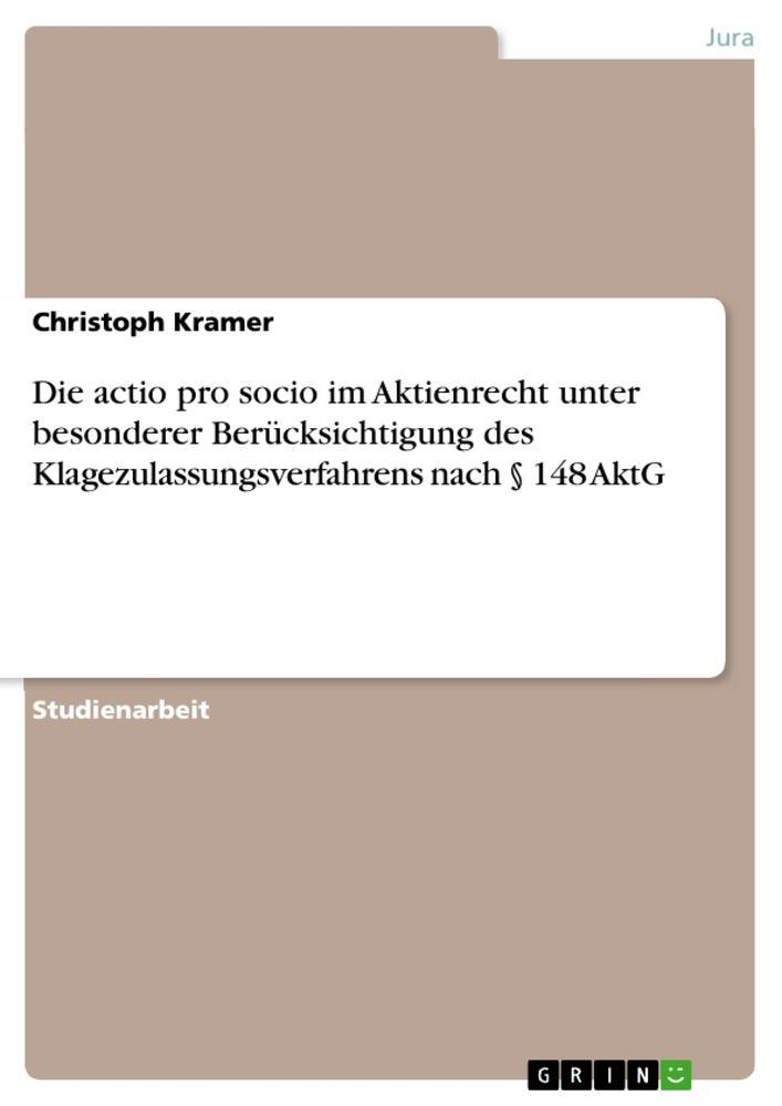 Die actio pro socio im Aktienrecht unter besonderer Berücksichtigung des Klagezulassungsverfahrens n als Buch (gebunden)
