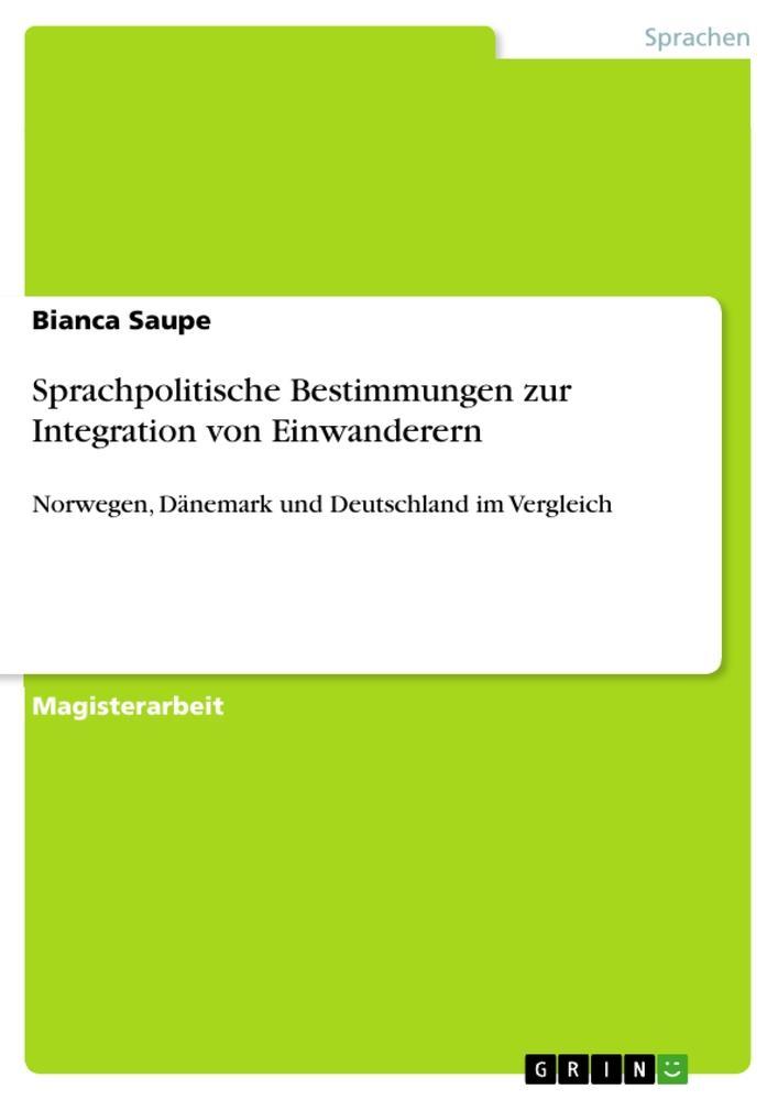 Sprachpolitische Bestimmungen zur Integration von Einwanderern als Taschenbuch