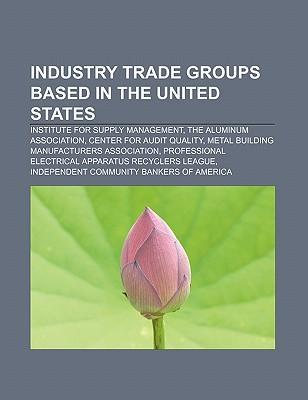 Industry trade groups based in the United States als Taschenbuch