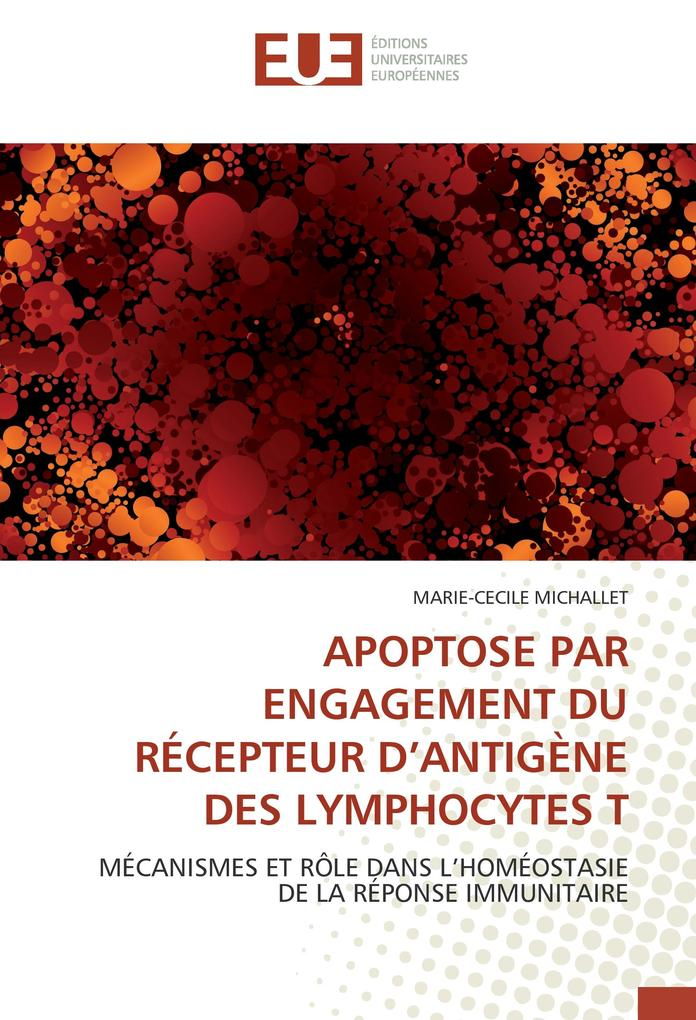 APOPTOSE PAR ENGAGEMENT DU RÉCEPTEUR D'ANTIGÈNE DES LYMPHOCYTES T als Buch (gebunden)