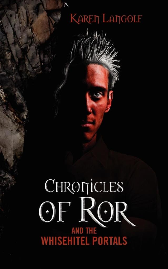 Chronicles of Ror and the Whisehitel Portals als Taschenbuch