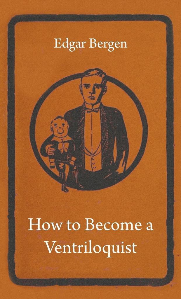 How to Become a Ventriloquist als Buch (gebunden)