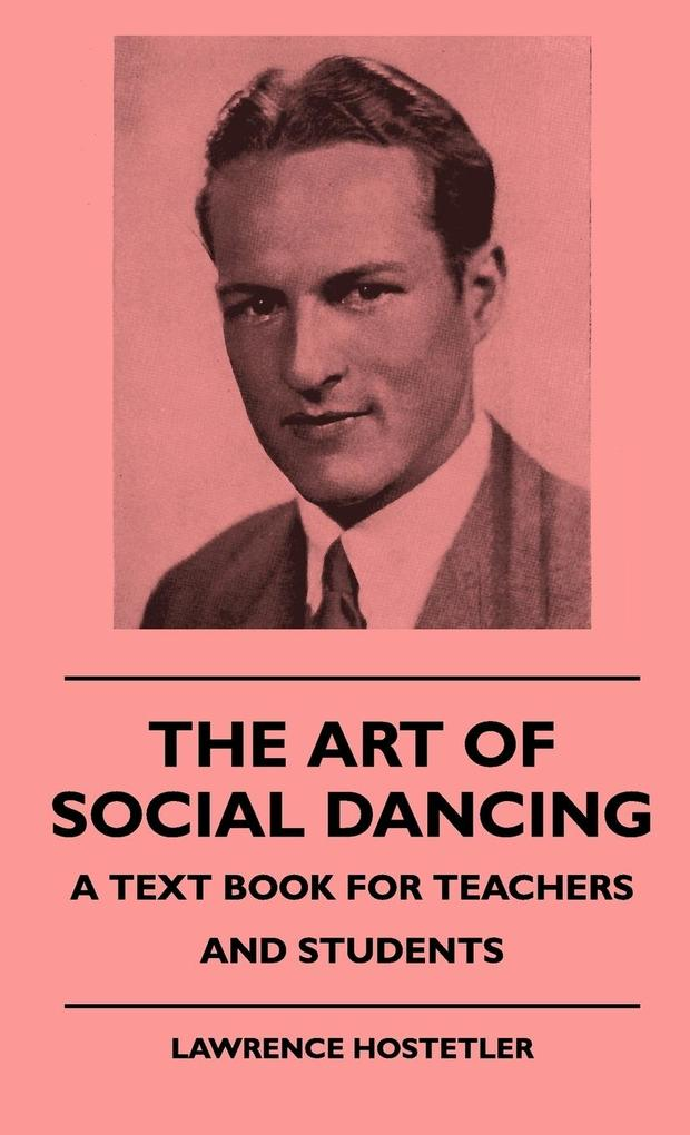 The Art Of Social Dancing - A Text Book For Teachers And Students als Buch (gebunden)