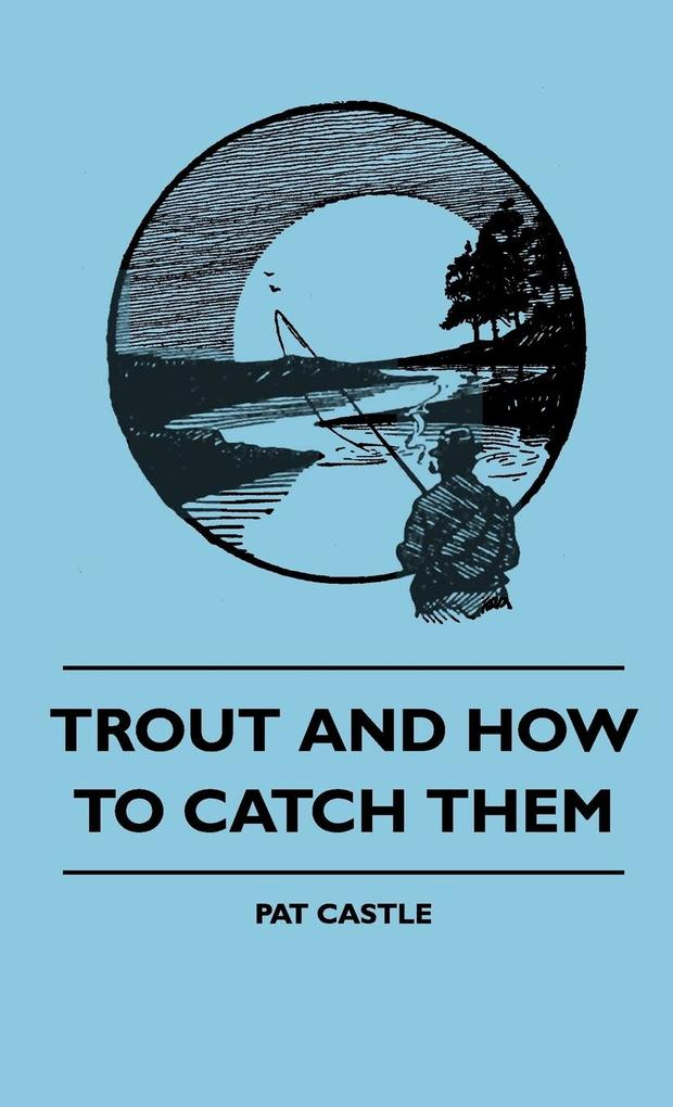 Trout And How To Catch Them als Buch (gebunden)