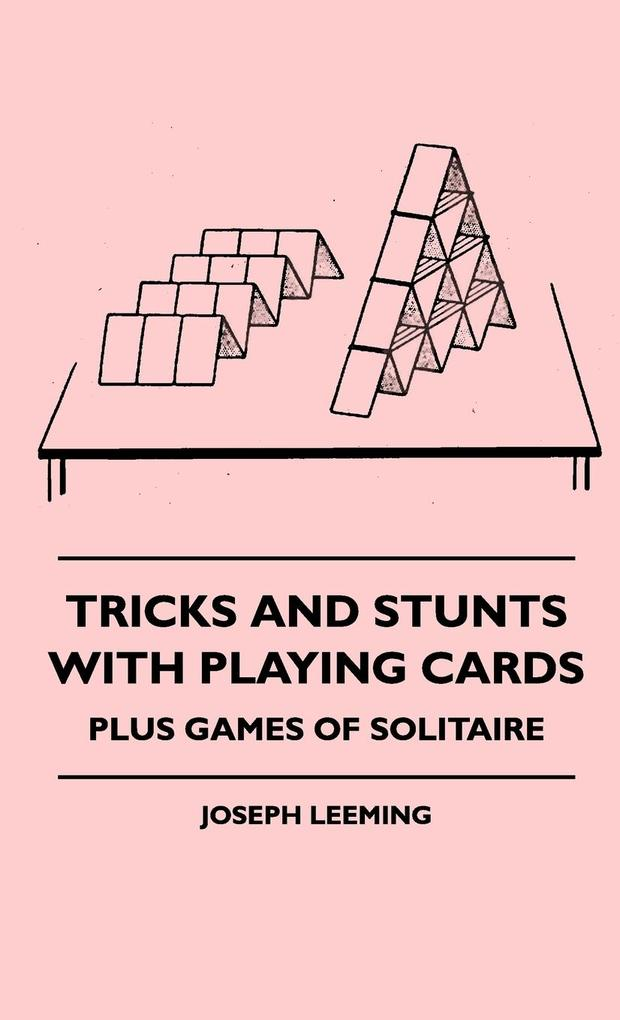 Tricks And Stunts With Playing Cards - Plus Games Of Solitaire als Buch (gebunden)