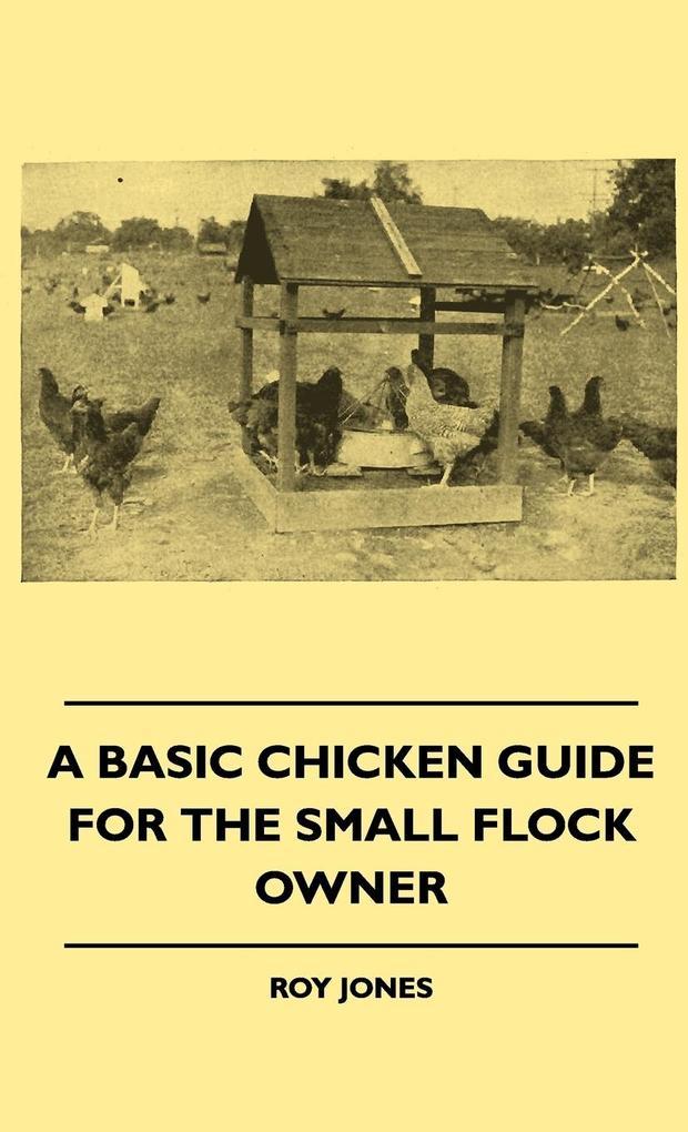 A Basic Chicken Guide For The Small Flock Owner als Buch (gebunden)