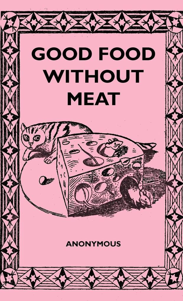 Good Food Without Meat als Buch (gebunden)